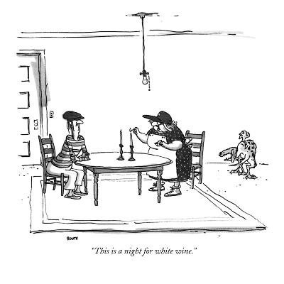 """This is a night for white wine."" - New Yorker Cartoon"