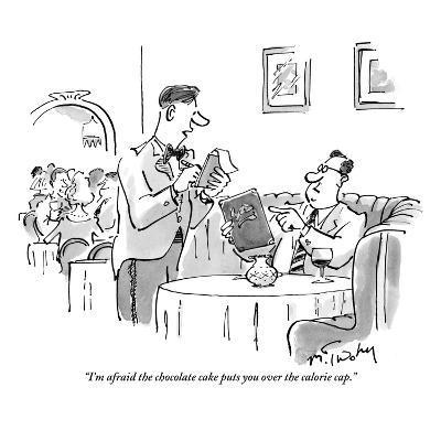 """I'm afraid the chocolate cake puts you over the calorie cap."" - New Yorker Cartoon"