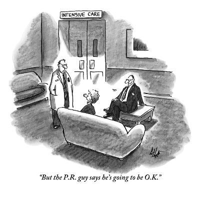 """But the P.R. guy says he's going to be O.K."" - New Yorker Cartoon"