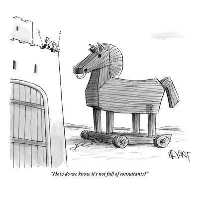 """How do we know it's not full of consultants?"" - New Yorker Cartoon"