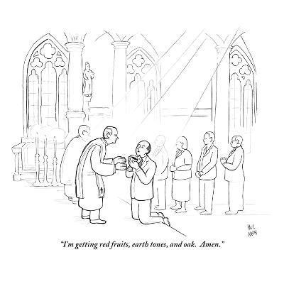 """I'm getting red fruits, earth tones, and oak.  Amen."" - New Yorker Cartoon"