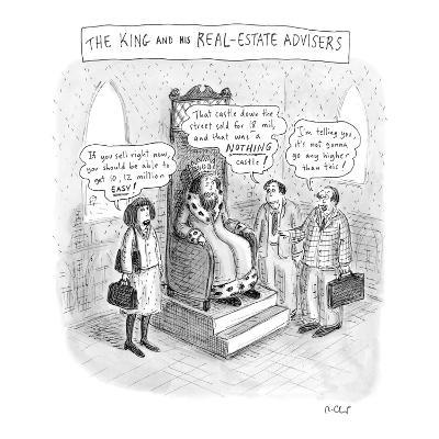 """""""The King and His Real Estate Advisors"""" - New Yorker Cartoon"""