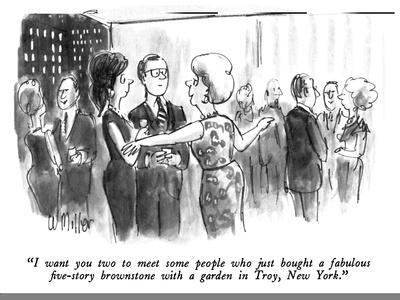 """""""I want you two to meet some people who just bought a fabulous five-story …"""" - New Yorker Cartoon"""