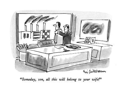 """""""Someday, son, all this will belong to your wife!"""" - New Yorker Cartoon"""