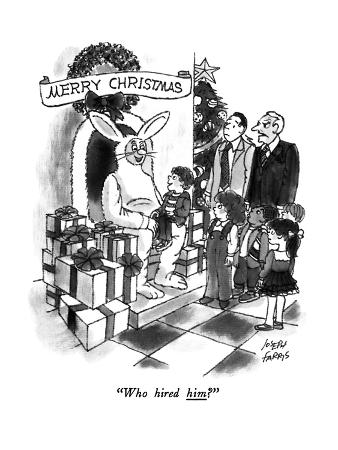 """""""Who hired him?"""" - New Yorker Cartoon"""
