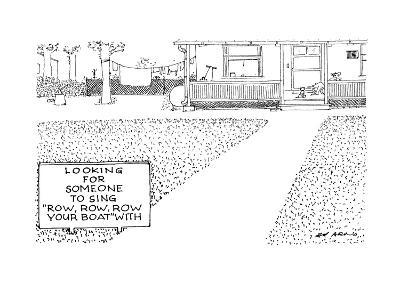 """House with sign in front saying """"Looking for someone to sing """"Row, Row, Ro… - New Yorker Cartoon"""