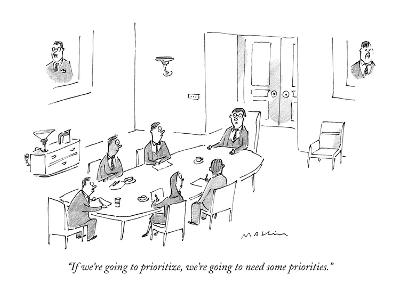 """""""If we're going to prioritize, we're going to need some priorities."""" - New Yorker Cartoon"""