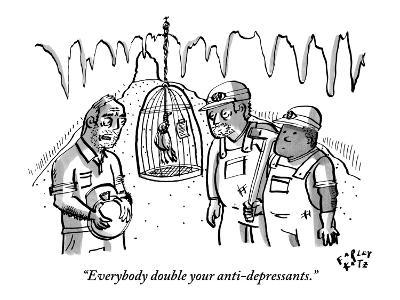 """Everybody double your anti-depressants."" - New Yorker Cartoon"