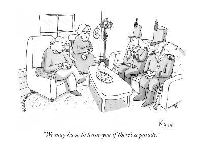"""""""We may have to leave you if there's a parade."""" - New Yorker Cartoon"""