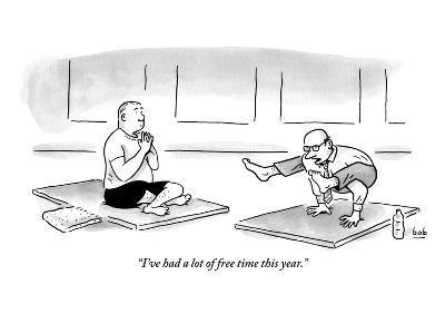"""""""I've had a lot of free time this year."""" - New Yorker Cartoon"""