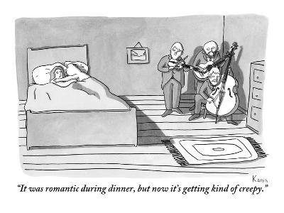 """""""It was romantic during dinner, but now it's getting kind of creepy."""" - New Yorker Cartoon"""