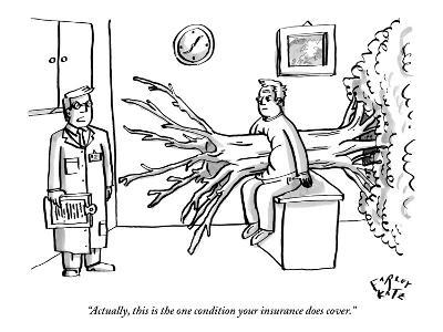 """""""Actually, this is the one condition your insurance does cover."""" - New Yorker Cartoon"""