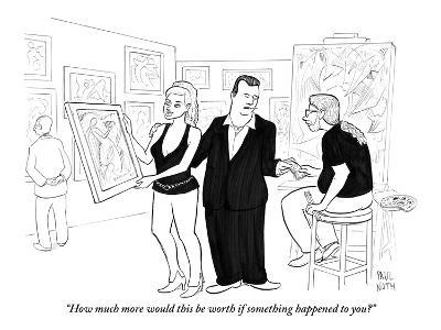 """""""How much more would this be worth if something happened to you?"""" - New Yorker Cartoon"""