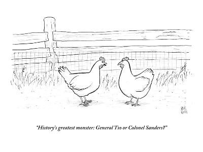 """History's greatest monster: General Tso or Colonel Sanders?"" - New Yorker Cartoon"