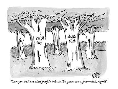 """Can you believe that people inhale the gases we expel—sick, right?"" - New Yorker Cartoon"