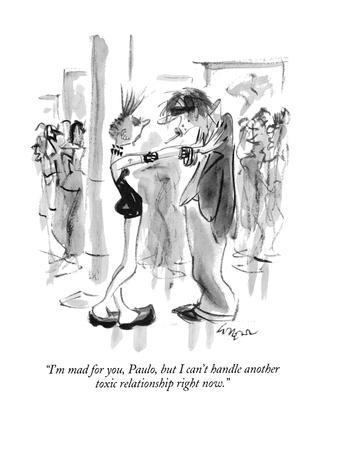 """""""I'm mad for you, Paulo, but I can't handle another toxic relationship rig…"""" - New Yorker Cartoon"""