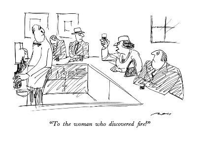 """To the woman who discovered fire!"" - New Yorker Cartoon"