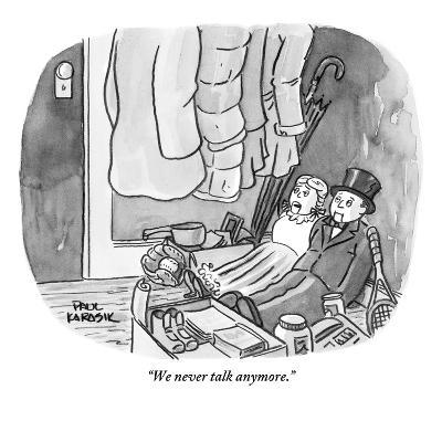 """We never talk anymore."" - New Yorker Cartoon"
