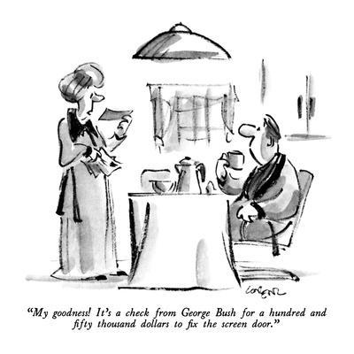 """My goodness!  It's a check from George Bush for a hundred and fifty thous…"" - New Yorker Cartoon"