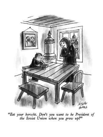 """""""Eat your borscht.  Don't you want to be President of the Soviet Union whe…"""" - New Yorker Cartoon"""