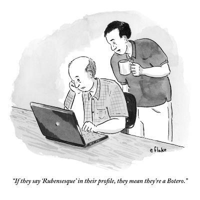"""""""If they say 'Rubensesque' in their profile, they mean they're a Botero."""" - New Yorker Cartoon"""