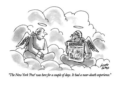 """The New York 'Post' was here for a couple of days. It had a near-death ex…"" - New Yorker Cartoon"