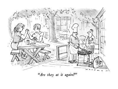 """Are they at it again?"" - New Yorker Cartoon"
