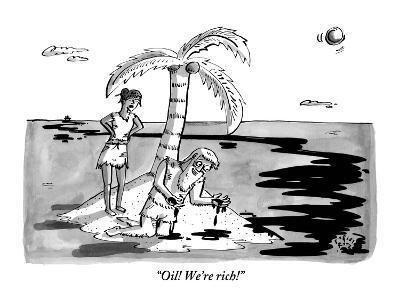 """Oil! We're rich!"" - New Yorker Cartoon"