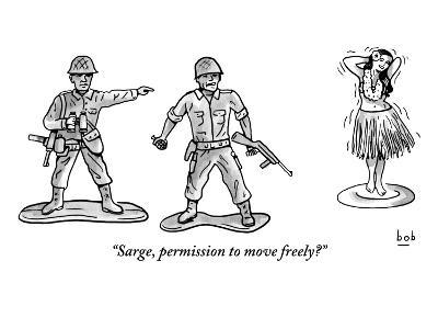 """Sarge, permission to move freely?"" - New Yorker Cartoon"