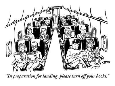 """In preparation for landing, please turn off your books."" - New Yorker Cartoon"