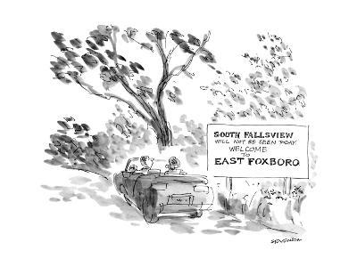 Couple in car pass a sign that reads, 'South Fallsview will not be seen to… - New Yorker Cartoon