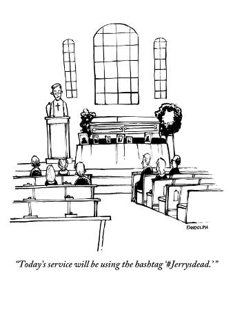 """Today's service will be using the hashtag 'Jerrysdead.' "" - New Yorker Cartoon"