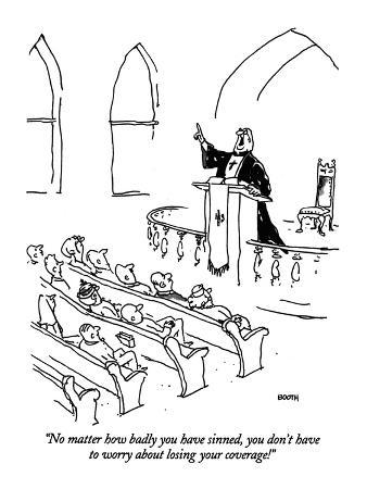 """""""No matter how badly you have sinned, you don't have to worry about losing…"""" - New Yorker Cartoon"""
