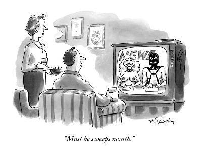 """Must be sweeps month."" - New Yorker Cartoon"