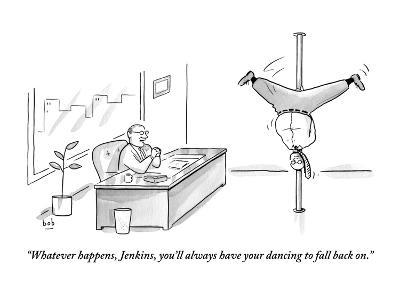 """""""Whatever happens, Jenkins, you'll always have your dancing to fall back on."""" - New Yorker Cartoon"""