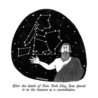 After the death of New York City, Zeus placed it in the heavens as a const? - New Yorker Cartoon