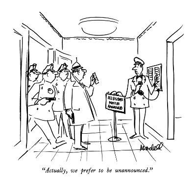 """""""Actually, we prefer to be unannounced."""" - New Yorker Cartoon"""