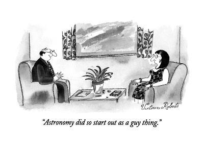 """Astronomy did so start out as a guy thing."" - New Yorker Cartoon"