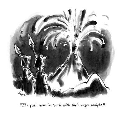 """""""The gods seem in touch with their anger tonight."""" - New Yorker Cartoon"""