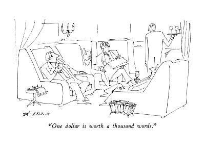 """""""One dollar is worth a thousand words."""" - New Yorker Cartoon"""