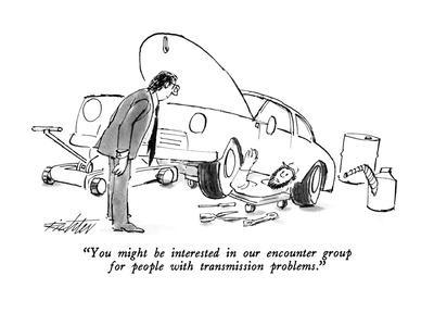 """""""You might be interested in our encounter group for people with transmissi…"""" - New Yorker Cartoon"""
