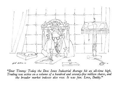"""Dear Timmy: Today the Dow Jones Industrial Average hit an all-time high. …"" - New Yorker Cartoon"