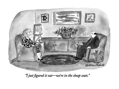 """""""I just figured it out—we're in the cheap seats."""" - New Yorker Cartoon"""