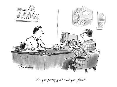 """""""Are you pretty good with your fists?"""" - New Yorker Cartoon"""