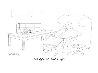 """All right, let's break it up!"" - New Yorker Cartoon"