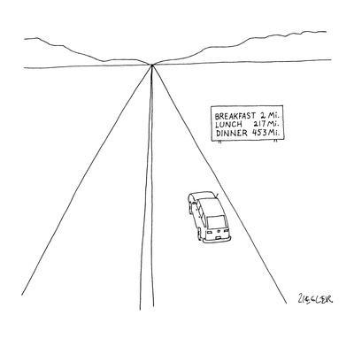 """Car on highway approaches sign that reads, """"Breakfast 2 ml., Lunch 217 ml.…"""" - New Yorker Cartoon"""