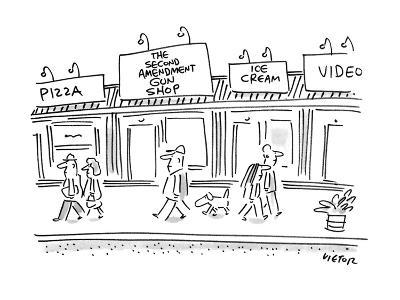 """Town street with shops called pizza and """"Second Amendment Gun Shop"""". - New Yorker Cartoon"""