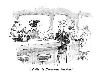 """I'd like the Continental breakfast."" - New Yorker Cartoon"