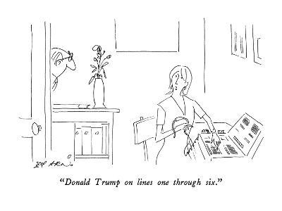 """Donald Trump on lines one through six."" - New Yorker Cartoon"