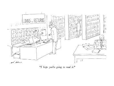 """""""I hope you're going to read it."""" - New Yorker Cartoon"""